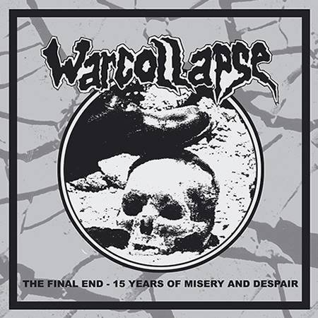 Warcollapse - The Final End: 15 Years Of Misery And Despair