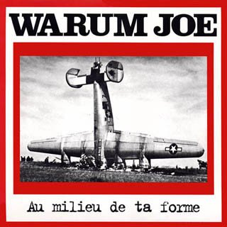 Warrum Joe - Au Milieu De Ta Forme