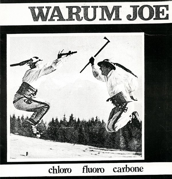Warrum Joe - Chloro Fluoro Carbone
