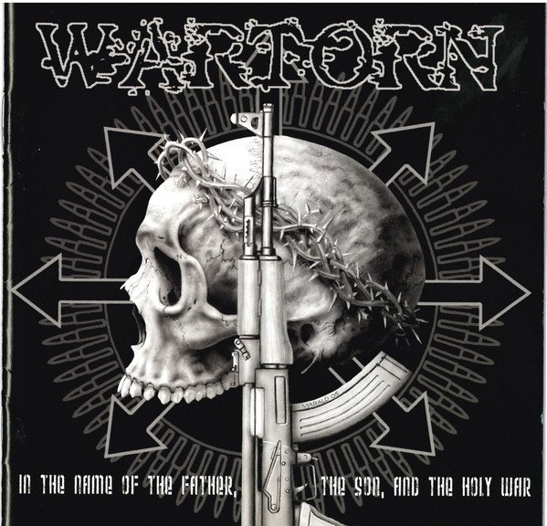 Wartorn - In The Name Of The Father, The Son, And The  Holy War