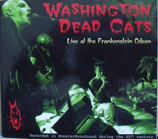 Washington Dead Cats - Live At The Frankenstein Odeon