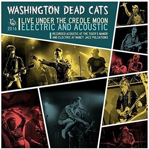 Washington Dead Cats - Live Under The Creole Moon