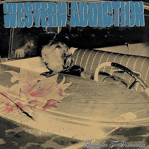 Western Addiction - Remember To Dismember