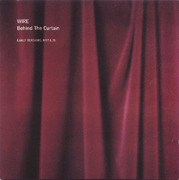 Wire - Behind The Curtain (Early Versions 1977 & 78)
