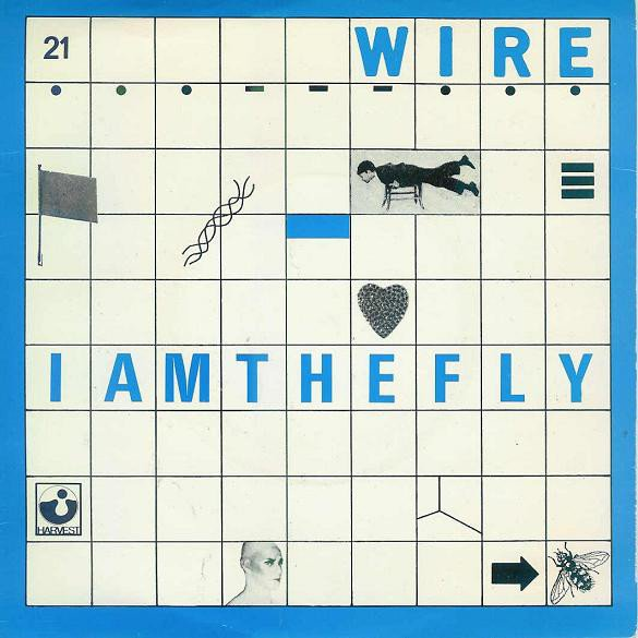 Wire - I Am The Fly