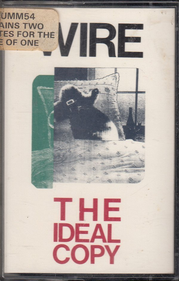 Wire - The Ideal Copy / A Bell Is A Cup