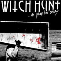 Witch Hunt - ...As Priorities Decay