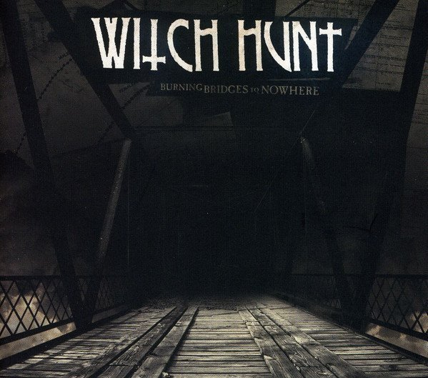 Witch Hunt - Burning Bridges To Nowhere
