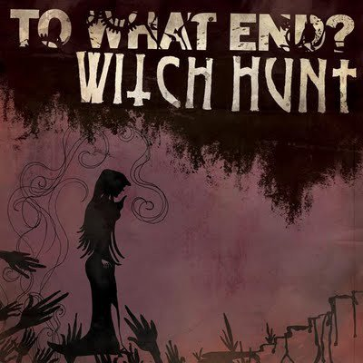 Witch Hunt - To What End? / Witch Hunt