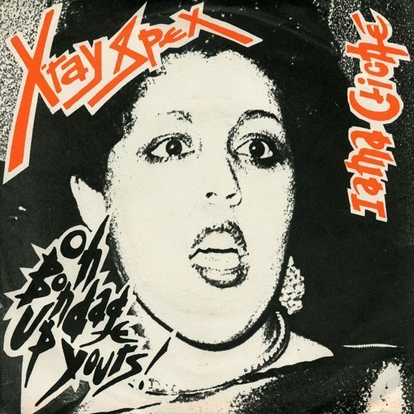 X ray Spex - Oh Bondage Up Yours!