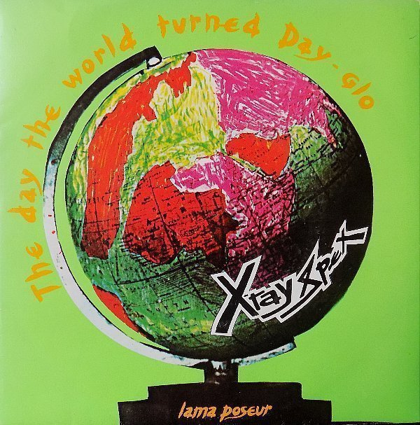 X ray Spex - The Day The World Turned Day-glo