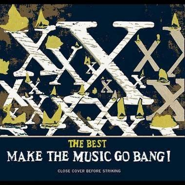 X - The Best: Make The Music Go Bang!