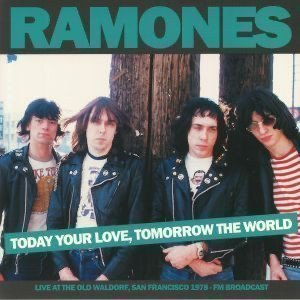 Ramones - Today Your Love, Tomorrow The World Live at the Old Waldorf, San Francisco, January 31st 1978 - FM Broadcast