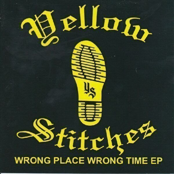 Yellow Stitches - Wrong Place Wrong Time EP