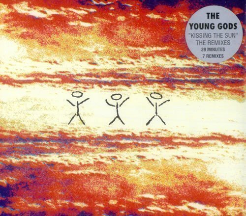 Young Gods - Kissing The Sun - The Remixes