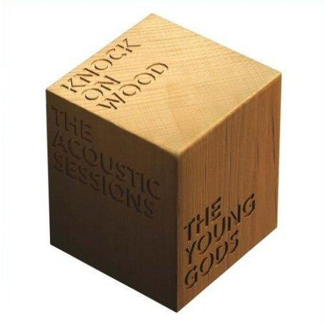 Young Gods - Knock On Wood - The Acoustic Sessions