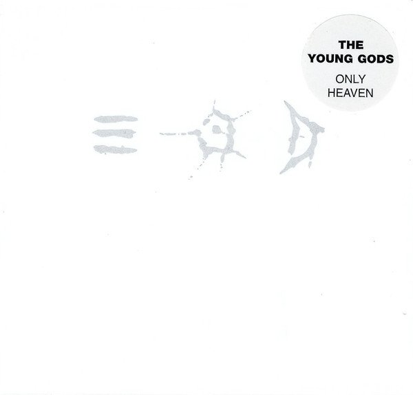 Young Gods - Only Heaven