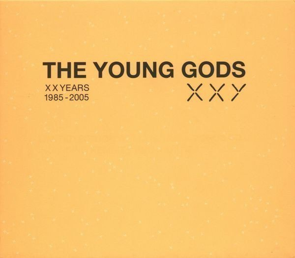 Young Gods - XX Years 1985-2005
