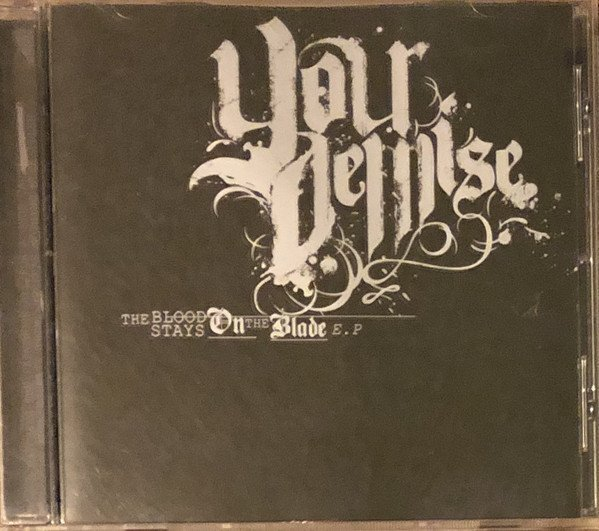Your Demise - The Blood Stays On The Blade