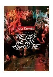 Your Demise - The Kids We Will Always Be