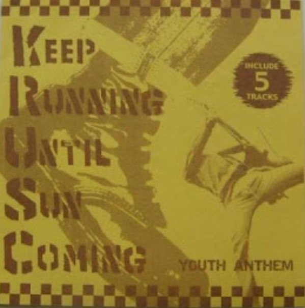 Youth Anthem - Keep Running Until Sun Comming