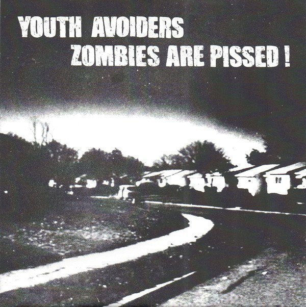 Youth Avoiders - Youth Avoiders / Zombies Are Pissed !