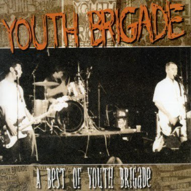 Youth Brigade - A Best Of Youth Brigade