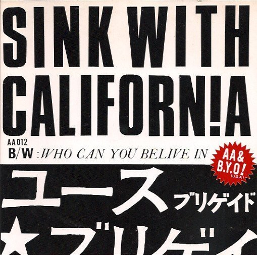 Youth Brigade - Sink With Californ!a B/W Who Can You Believe In