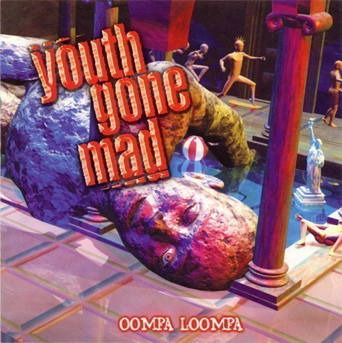 Youth Gone Mad - Oompa Loompa