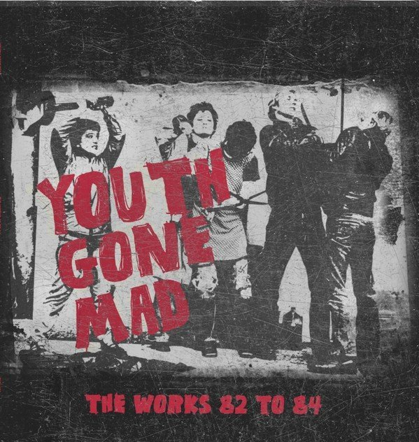Youth Gone Mad - The Works 82 to 84