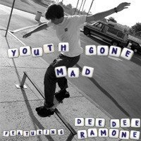 Youth Gone Mad - Youth Gone Mad featuring Dee Dee Ramone