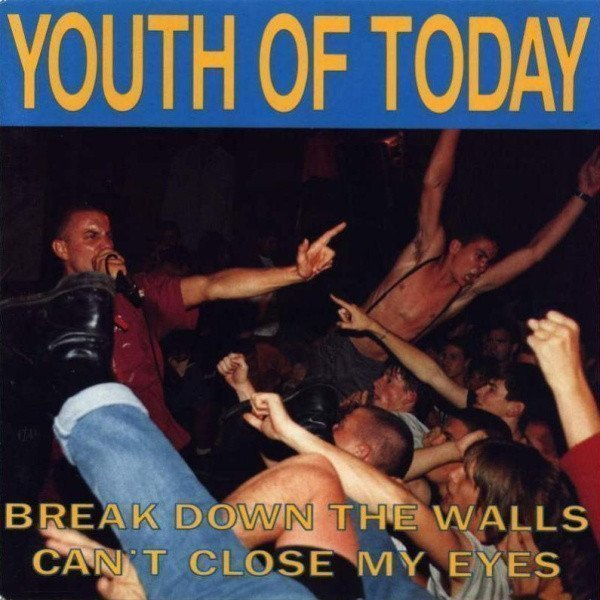 Youth Of Today - Break Down The Walls / Can