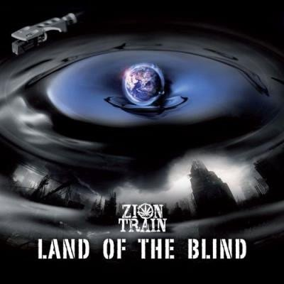 Zion Train - Land Of The Blind