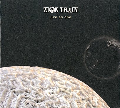 Zion Train - Live As One