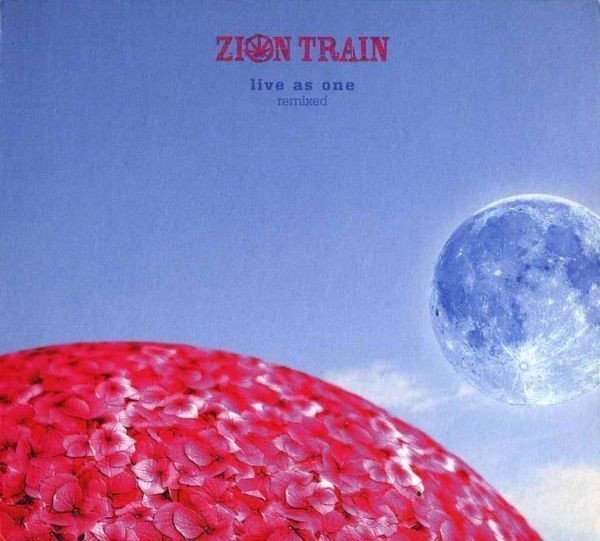 Zion Train - Live As One - Remixed