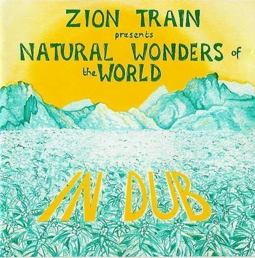 Zion Train - Natural Wonders Of The World In Dub