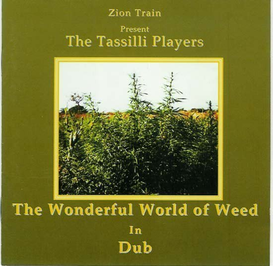 Zion Train - The Wonderful World Of Weed In Dub