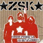 Zsk - From Protest To Resistance