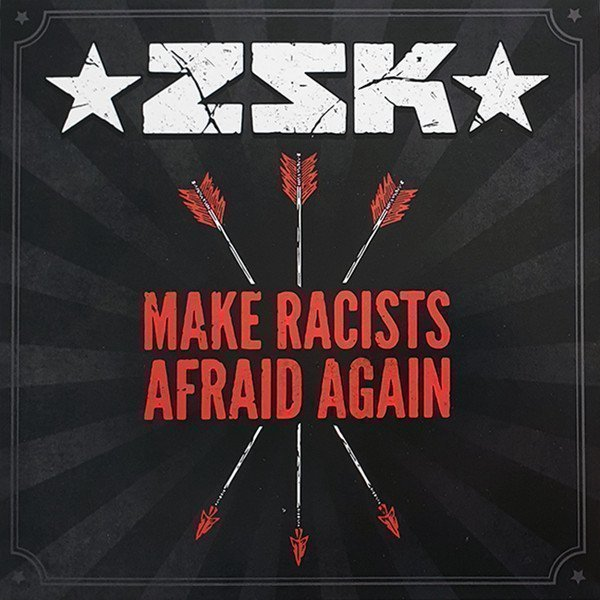 Zsk - Make Racists Afraid Again / Lie For Lie