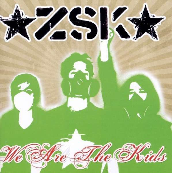 Zsk - We Are The Kids